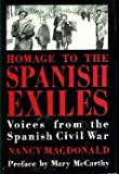 Homage to the Spanish Exiles : Voices from the Spanish Civil War, MacDonald, Nancy, 0898853257