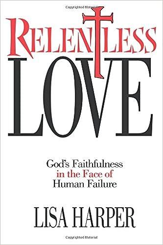 Amazon Relentless Love Gods Faithfulness In The Face Of Human