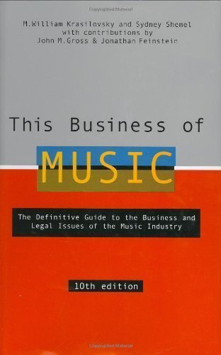 This Business of Music: The Definitive Guide to the Business and Legal Issues of the Music Industry (This Business of Music: Definitive Guide to the Music Industry) by M. William Krasilovsky Published by Watson-Guptill 10th (tenth) edition (2007) Hardcover