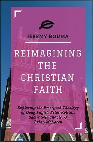 Book Reimagining the Christian Faith: Exploring the Emergent Theology of Doug Pagitt, Peter Rollins, Samir Selmanovic, and Brian McLaren by Jeremy Bouma (2012-10-25)