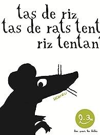 Tas de riz, tas de rats par Thierry Dedieu