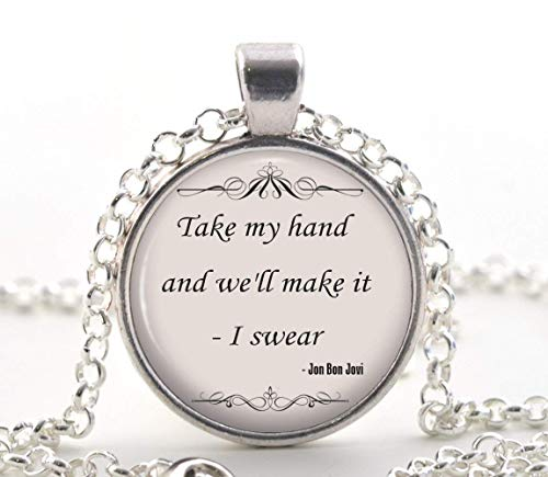 Jon Bon Jovi Quote Necklace, Music Song Lyrics Pendant, Inspirational Jewellery Gift Idea for Women -