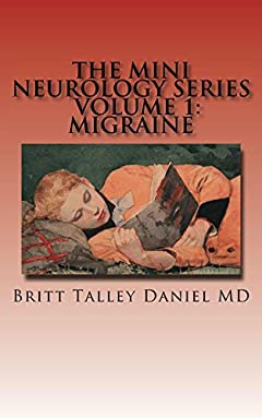 The Mini Neurology Series: Volume 1:  Migraine