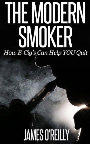 The Modern Smoker - How E-Cig's Can Help YOU Quit (stop smoking, E-Cigarette, E-Cigs)