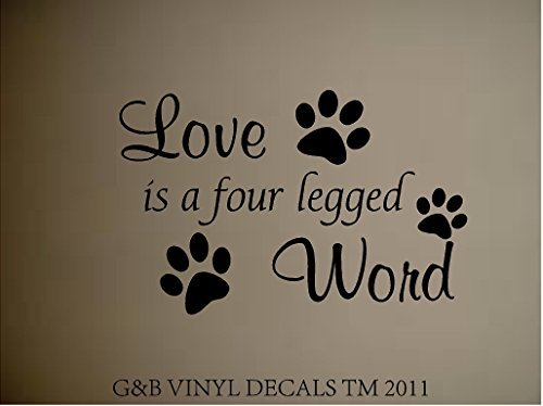Love Is A Four Legged Word Vinyl Wall Decal Home Decor Wall Lettering Words