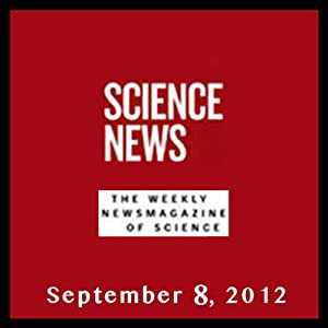 Science News, September 08, 2012 Periodical