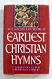 The Macmillan Book of Earliest Christian Hymns, F. Forrester Church and Terrence J. Mulry, 0025255819