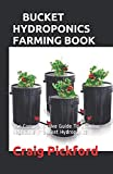 BUCKET HYDROPONICS FARMING BOOK: The