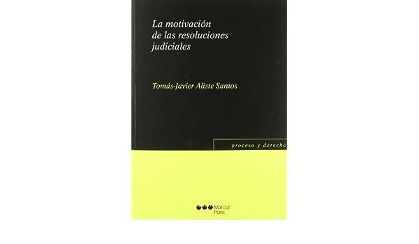 La motivación de las resoluciones judiciales Proceso y Derecho: Amazon.es: Tomás Javier Aliste Santos, Ene Estudio Gráfico: Libros