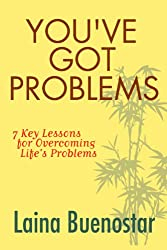 You've Got Problems (7 Key Lessons for Overcoming Life's Problems) (English Edition)