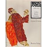 Egon Schiele. Leben. Briefe. Gedichte