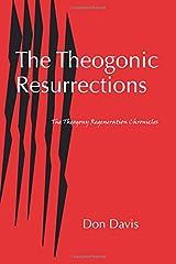 The Theogonic Resurrections: The Theogony Regeneration Chronicles Paperback