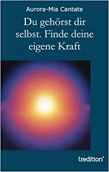 Book Du gehörst dir selbst. Finde deine eigene Kraft (German Edition)