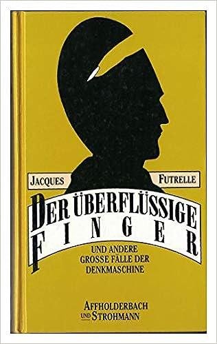 Jacques Futrelle - Der überflüssige Finger
