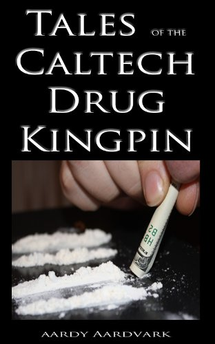 Tales of the Caltech Drug Kingpin