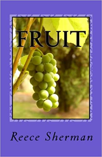 Fruit: An Encounter with the Holy Spirit: Dr  Reece Sherman