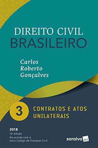 Direito Civil Brasileiro 3. Contratos e Atos Unilaterais