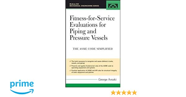 Fitness-for-Service Evaluations for Piping and Pressure