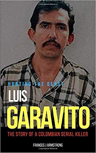 LUIS GARAVITO: Hunting The Beast: The Story of a Colombian