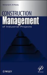 Construction Management for Industrial Projects (Wiley-Scrivener)