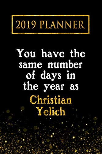 2019 Planner: You Have The Same Number Of Days In The Year As Christian Yelich: Christian Yelich 2019 Planner