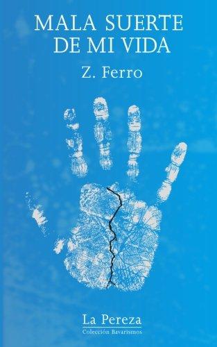 Mala suerte de mi vida (Spanish Edition) [Z Ferro] (Tapa Blanda)