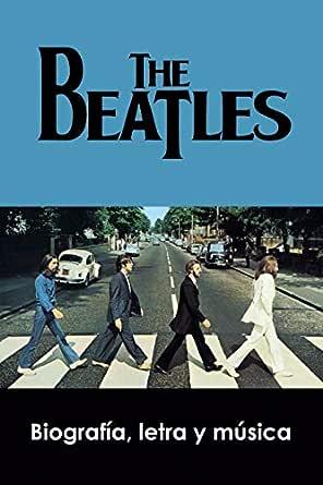 The Beatles Biografía Letra Y Música Spanish Edition Ebook Pérez Agustí Adolfo Kindle Store