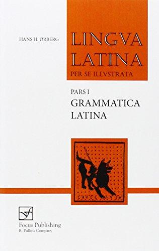 Lingua Latina per se illustrata. Pars I: Familia Romana, Grammatica Latina (Pt.1) (Latina Instruction Lingua)