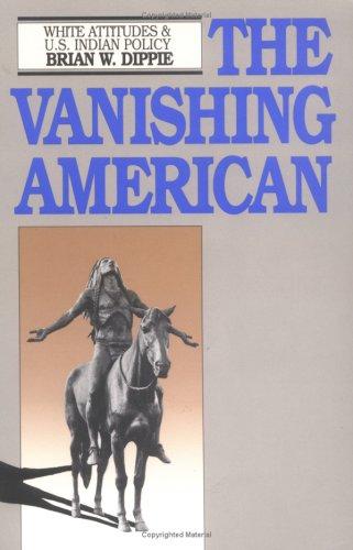 The Vanishing American: White Attitudes and U.S. Indian...