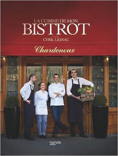 La Cuisine De Mon Bistrot French Edition Cyril Lignac