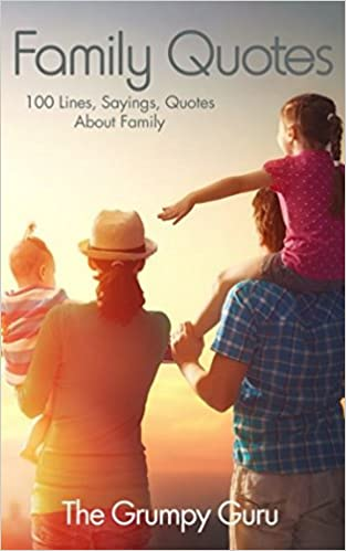 Family Quotes 100 Lines Sayings Quotes About Family The Grumpy