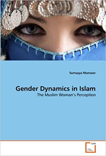 Book Gender Dynamics in Islam: The Muslim Woman's Perception