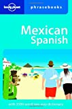 Mexican Spanish (Lonely Planet Phrasebooks)