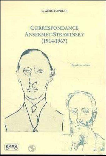 Correspondance Ernest Ansermet-Igor Strawinsky, 1914-1967