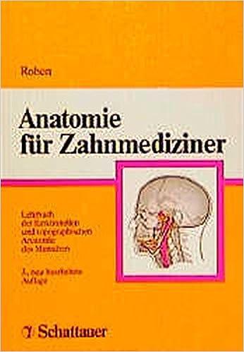 Anatomie für Zahnmediziner.: Johannes W. Rohen: 9783794516506 ...