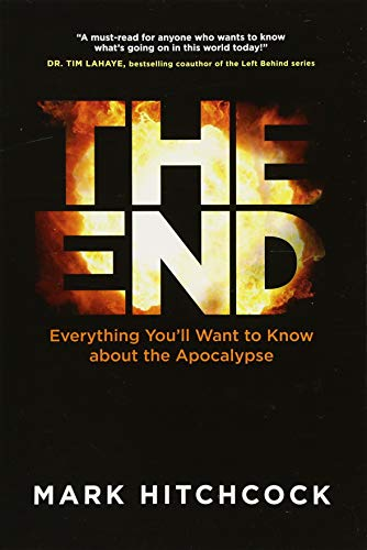 The End: A Complete Overview of Bible Prophecy and the End of Days ()