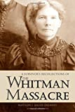 A Survivor's Recollections of the Whitman Massacre (Expanded, Annotated)