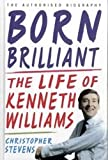 Born Brilliant: The Life Of Kenneth Williams  (Large Print Book)