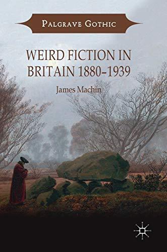 Weird Fiction in Britain 1880–1939 (Palgrave Gothic)