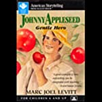 Johnny Appleseed: Gentle Hero   Marc Joel Levitt