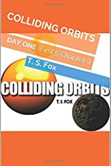 COLLIDING ORBITS: DAY ONE (First 5 Chapters) Paperback