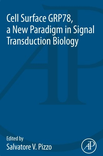 - Cell Surface GRP78, a New Paradigm in Signal Transduction Biology