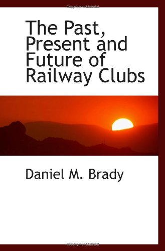The Past, Present and Future of Railway Clubs pdf epub