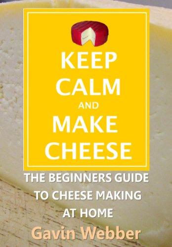 Keep Calm And Make Cheese by Gavin Webber