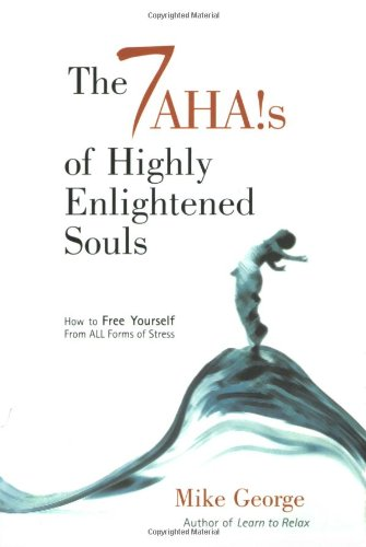 Read Online The 7 Aha's of Highly Enlightened Souls: How to Free Yourself from all Forms of Stress ebook
