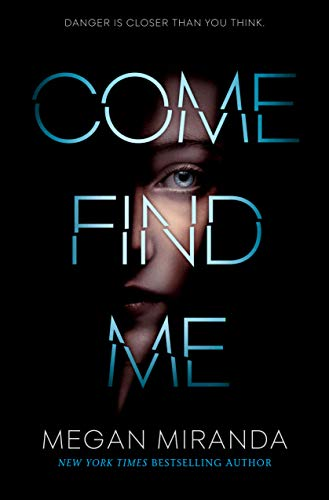 Come Find Me by [Miranda, Megan]