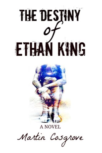 Book: The Destiny of Ethan King (Universal Matter) by Martin Cosgrove
