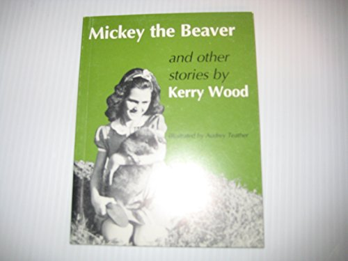 (Mickey the Beaver and Other Stories (AUTOGRAPHED COPY - 1987))