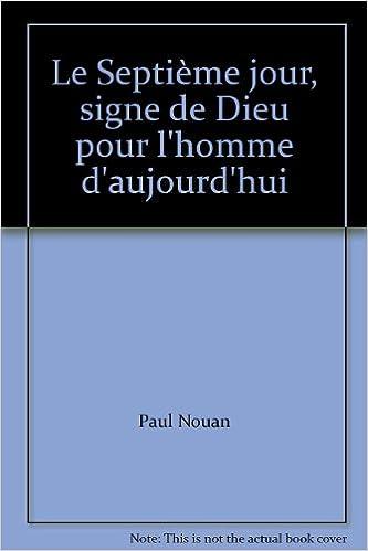Livres gratuits Le Septième jour, signe de Dieu pour l'homme d'aujourd'hui pdf ebook