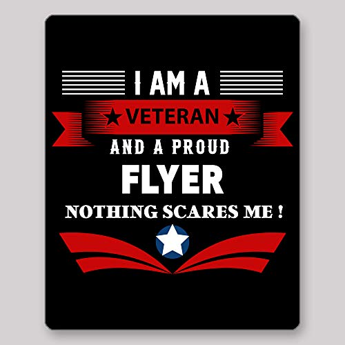 Home Of Merch I Am A Veteran and A Proud Flyer Nothing Scares Me Idea Birthday Christmas Retirement Enlistement for Veterans EX Service Men Black Gaming Mouse Pad ()